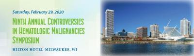 Ninth Annual Controversies in Hematologic Malignancies Symposium